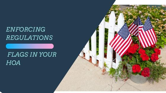 Can and Should Homeowners Associations Regulate Flags?