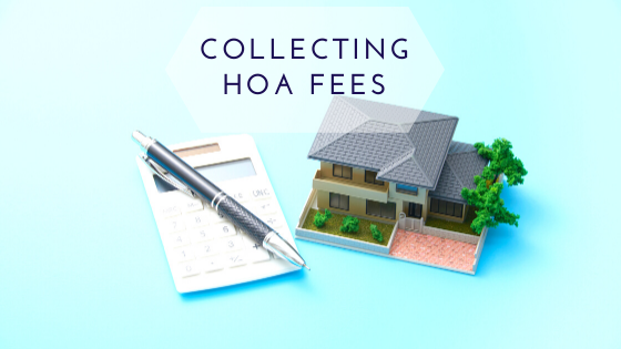 How to collect difficult Homeowners association fees.