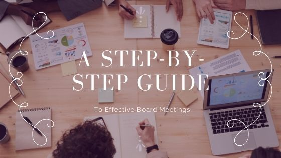 A Step-by-Step Guide to Hosting Fun, Effective Board Meetings