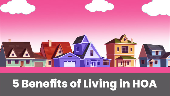 Top 5 Benefits of Living in a Homeowner's Association